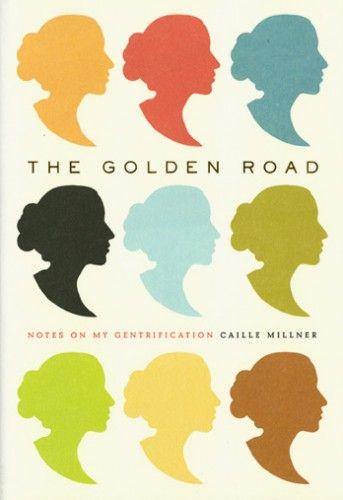 Book Covers// The Golden Road, by Caille Millner - Designer: Darren Haggar