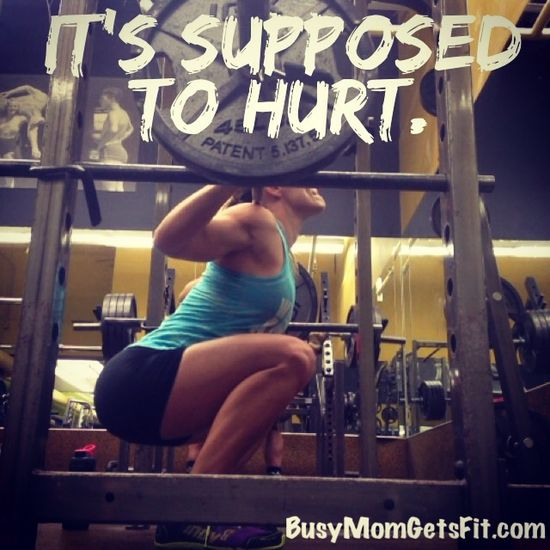 @Elly Kohs Mom Gets Fit www.busymomgetsfi... #quote #gym #memes #fitness #health #motivation #fit #workout it's supposed to hurt