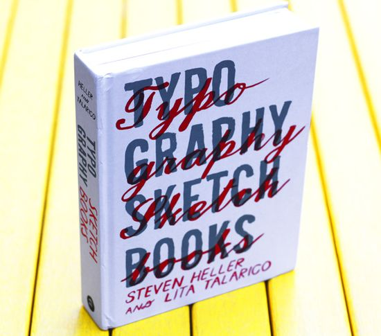 Typography Sketchbooks, by Steven Heller and Lita Talarico