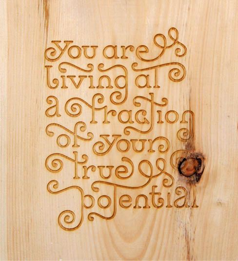 """You are living at a fraction of your true potential."" Wow.. love the typography!"