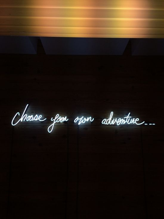 choose your own adventure...