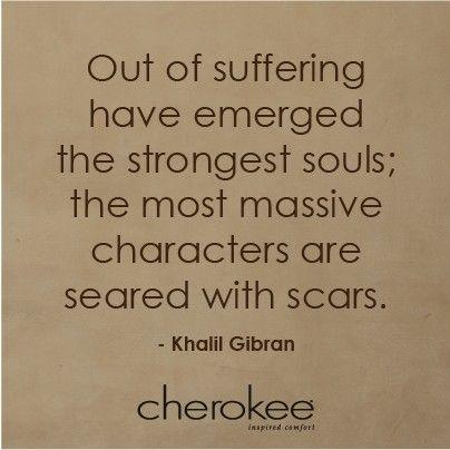 #nurse #nursing #strength #quote #inspirational #khalilgibran #cherokee