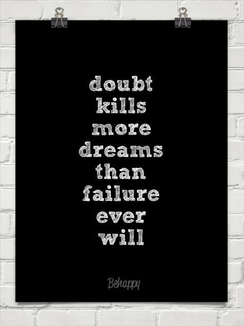 Doubt kills more dreams than failure ever will. #quote #quotes #motivation #inspiration #dream