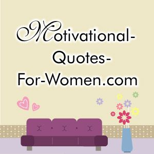 Motivational Quotes For Women -  Website
