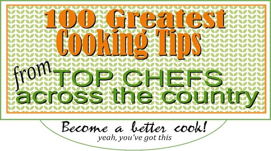 Get tips for making great food for your parties!  100 Tips from top chefs.