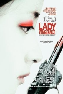 """Lady Vengeance""  I love anything made by Korean horror movie maker Park Chan Wook. Hard core shiz!!!... My favorite"
