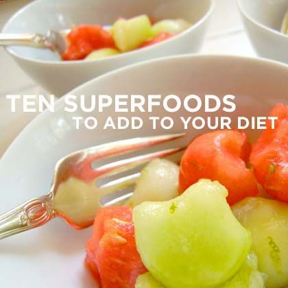 10 Superfoods to Add to Your Diet