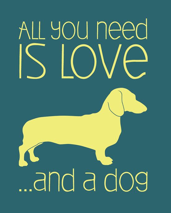 All You Need Is Love And A Dog Humorous by ColourscapePrints, $15.00