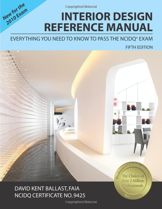 {Interior Design Reference Manual: Everything You Need to Know to Pass the NCIDQ Exam}