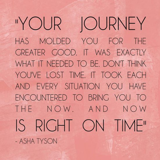 Your Journey is right on time quote by