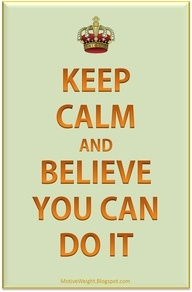 keep calm and believe you can do it.... #keepcalm