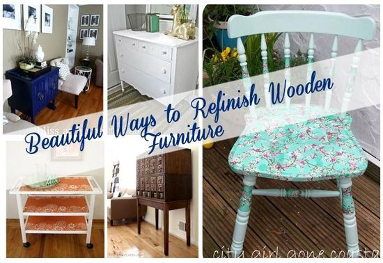 Beautiful Ways to Refinish Wooden Furniture