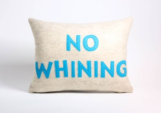 No whining pillow