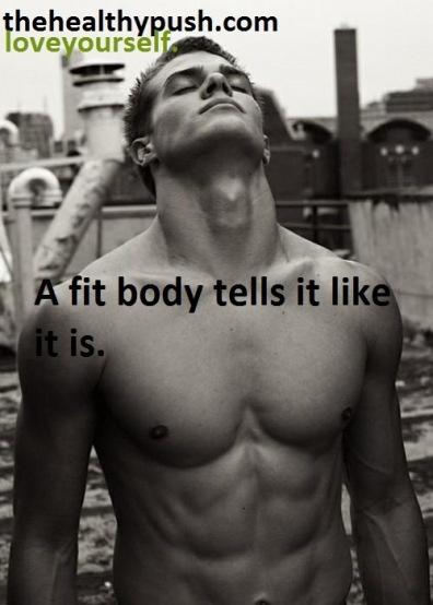 A fit body tells it like it is