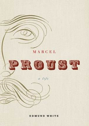 Marcel Proust, a life, Edmund White,  Design by Jaya Miceli