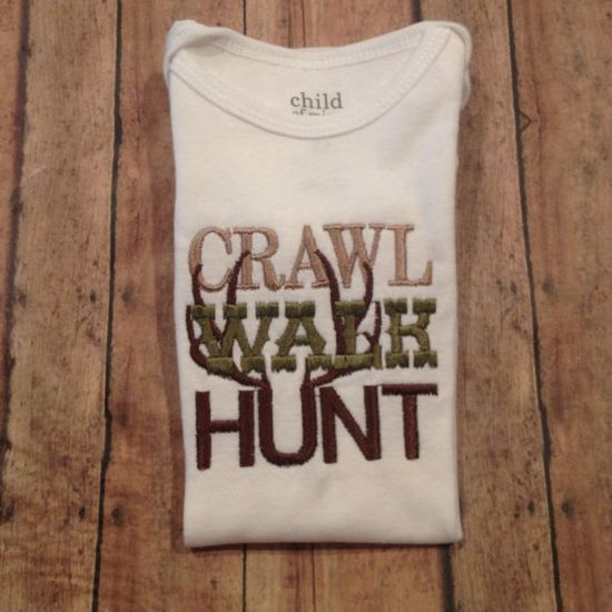 Crawl Walk Hunt Hunting Onesie on Etsy, $18.00 - @Jeanne Bright Bright Bright Kennicutt we should keep this in mind for Joe when he has a baby! :)