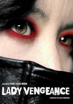 Lady Vengeance (2005) The final installment of director Chan Wook Park's revenge trilogy chronicles the efforts of Lee Geum-ja to track down the man who betrayed her. Taking the rap for her accomplice and incarcerated for 13 long years, she plots an elaborate retribution.