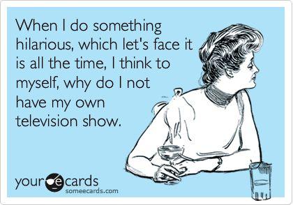 haha! Seriously....