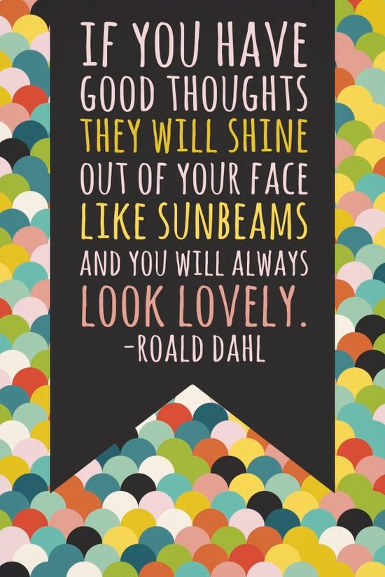 For the shiny happy person. Roald Dahl quote poster, $20.00, via Etsy.