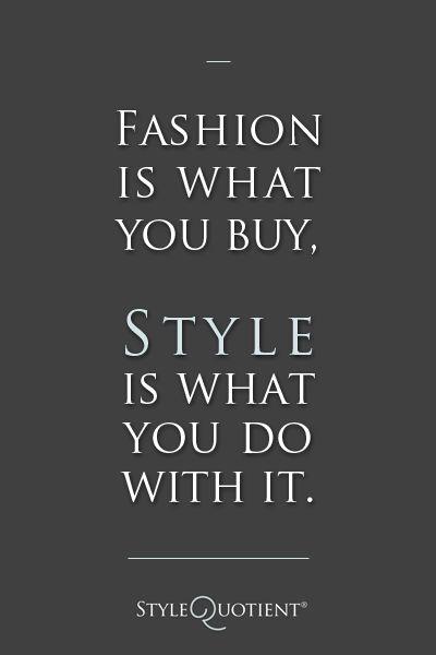 Fashion vs. Style #fashion #style #quote