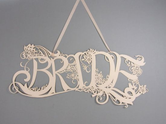 Laser cut Bride sign for wedding by comeuppance on Etsy, £15.00