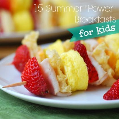 "15 Summer ""Power"" Breakfast Ideas for Kids"