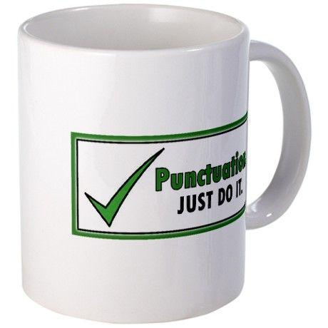 Just Do It – Punctuation! Mug