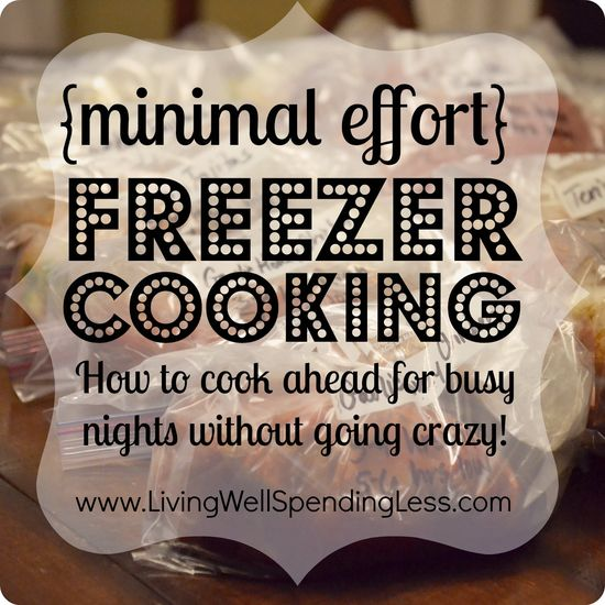 Minimal Effort Freezer Cooking (How to cook ahead for busy nights without going CRAZY!) #freezercooking
