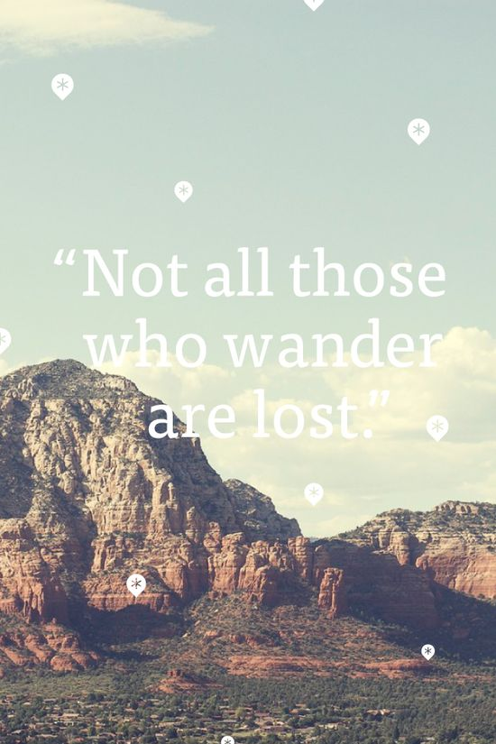 Not all those who *Wander* are lost.    Beautifully designed by Kennan Cummings