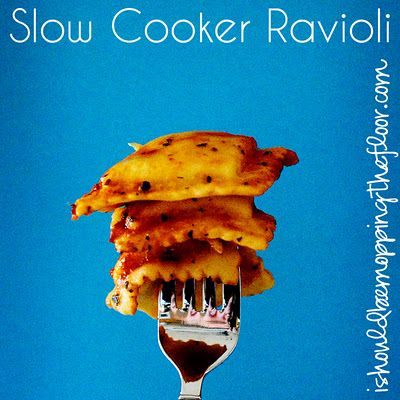 i should be mopping the floor: Slow Cooker Ravioli  made 9/2012-used more spices and ravioli was done in about 3 hours on extra low (warm), fine at 6 hrs when ready to eat but better recipe for quick crockpot not a cook all day meal