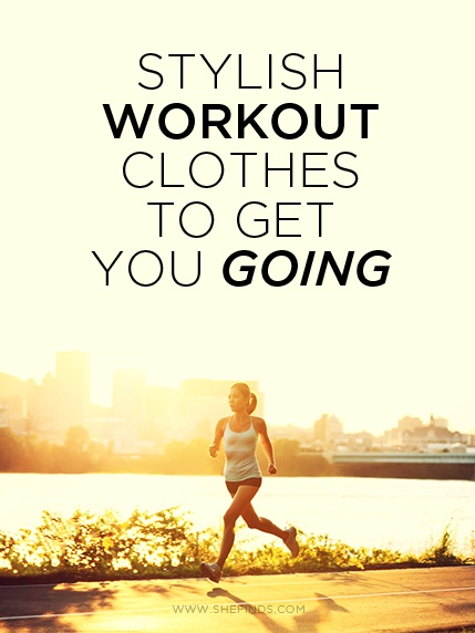 Stylish Workout Clothes to Get You Going - Advice - Motivation