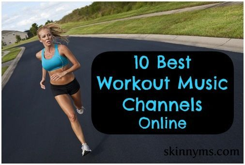 10 Best Workout Music Channels Online suggested from #SkinnyMs.