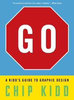 """""""It scared the hell out of me,"""" Kidd told John Cantwell in an interview for Designers & Books. That's because Go is not just another book about graphic design. It is among the first—if not the first—books about graphic design written expressly for kids."""