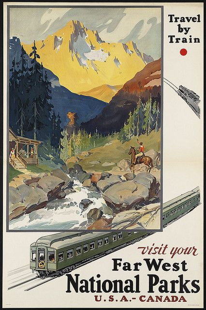Visit your far west National Parks U.S.A.-Canada. Travel by train by Boston Public Library, via Flickr