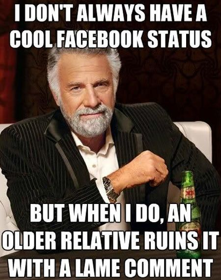 I don't always have a cool Facebook status...