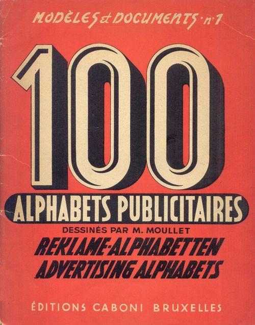 scans from vintage French type specimen book, 100 Alphabets Publicitaires c. 1946 (via patricia m)