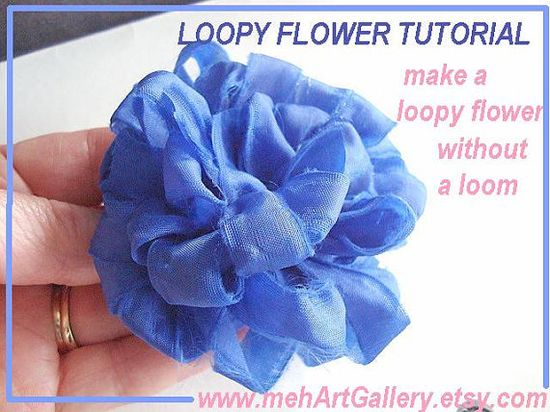 Fabric flower Tutorial. num. 42  How to Make LOOPY FLOWERS, without a Loom. No Sewing Machine required, instant download