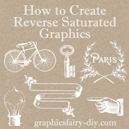 The Graphics Fairy - DIY: Photoshop Tutorial -How to Create Reverse Saturated Graphics