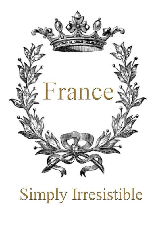 France ~ Simple irresistible
