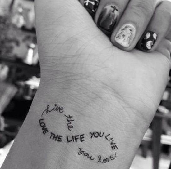 I love the infinity sign, and this quote just makes this tattoo even better than just a plain infinity sign