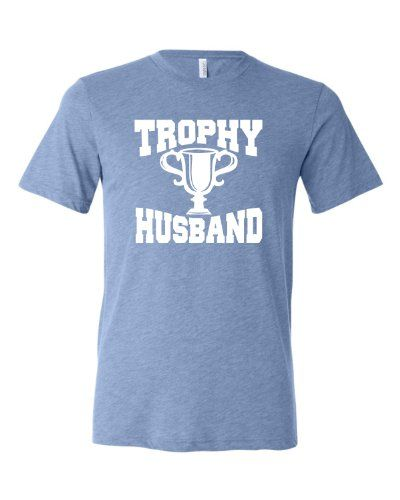 Small Blue Adult Trophy Husband Novelty Funny Father''s Day Valentine''s Day Triblend Short Sleeve T-Shirt