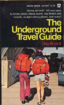 The Underground Travel Guide
