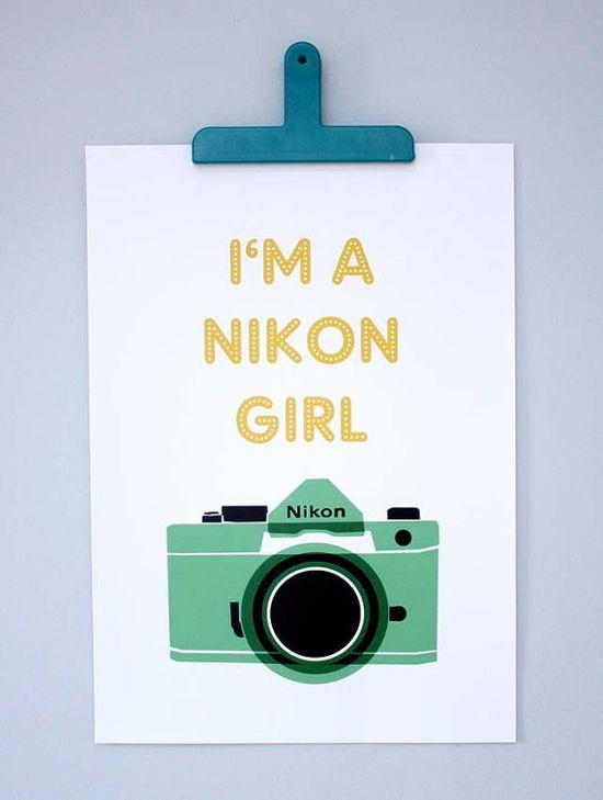 I'm a Nikon Girl  large print by mrseliotbooks on Etsy, £20.00