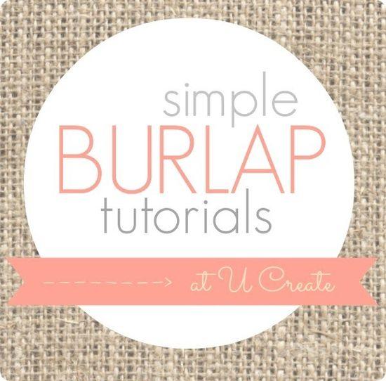 Simple Burlap Tutorials!!