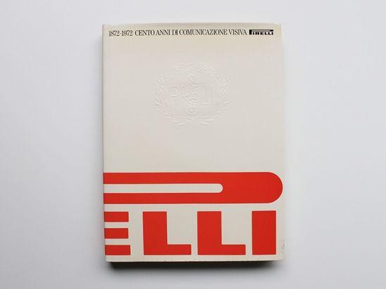 1872-1972 Cento Anni Di Comunicazione Visiva Pirelli