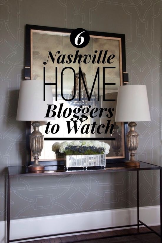 6 Nashville Home Design Bloggers to Watch