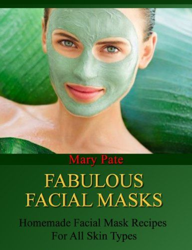 Fabulous Facial Masks - Facial Mask Tutorials: freenaturalskinca...