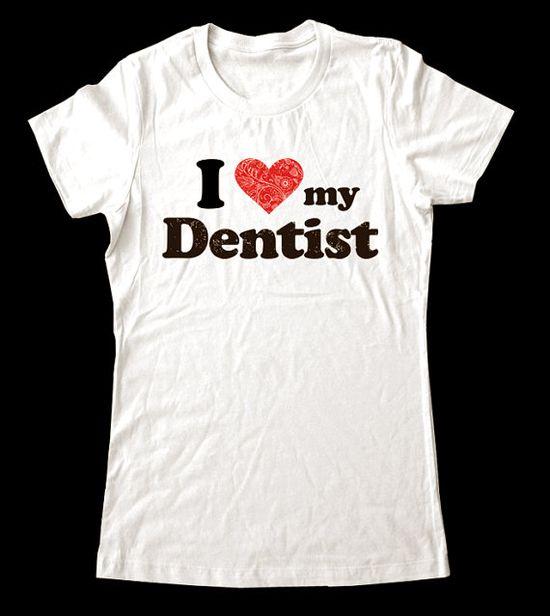I ? my Dentist
