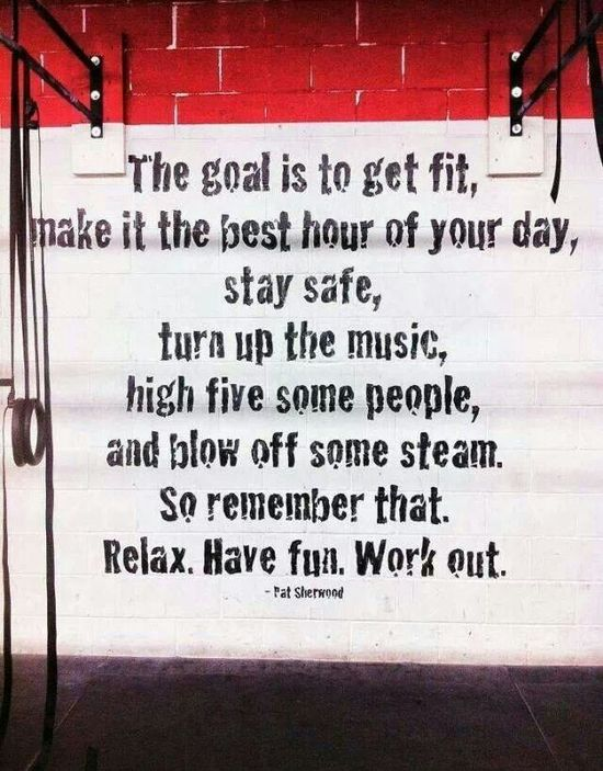 Relax. Have fun. Work out.