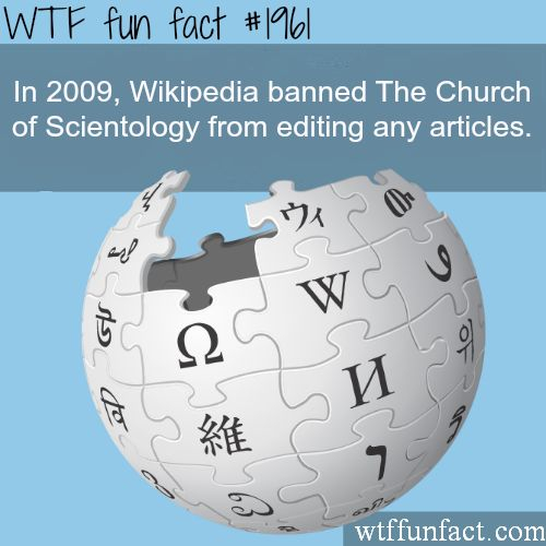 Wikipedia banned the Church of Scientology -WTF fun facts